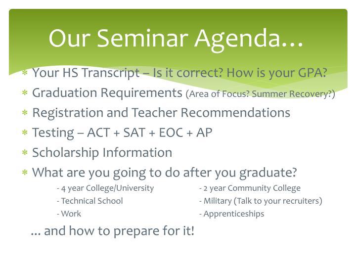 Our Seminar Agenda…