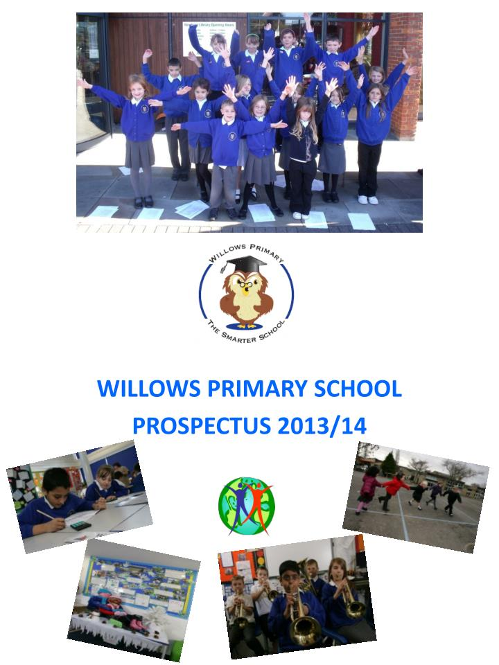 Willows primary school prospectus 2013 14
