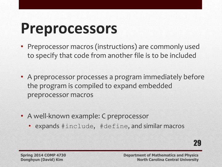 Preprocessor macros (instructions) are commonly used