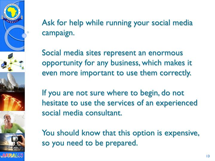 Ask for help while running your social media campaign.