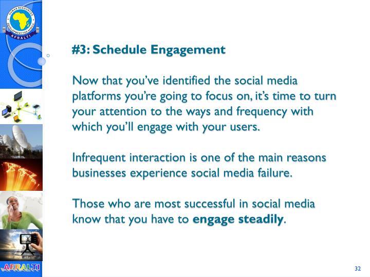 #3: Schedule Engagement