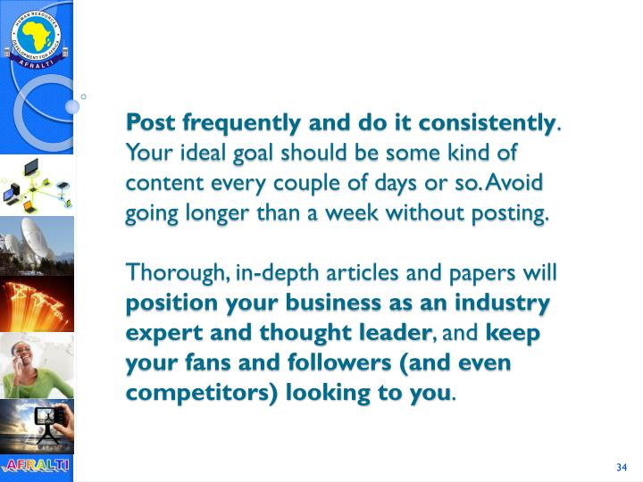 Post frequently and do it consistently