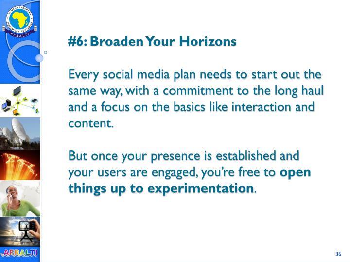#6: Broaden Your Horizons