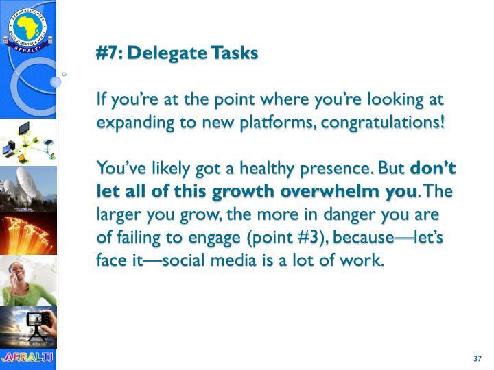#7: Delegate Tasks