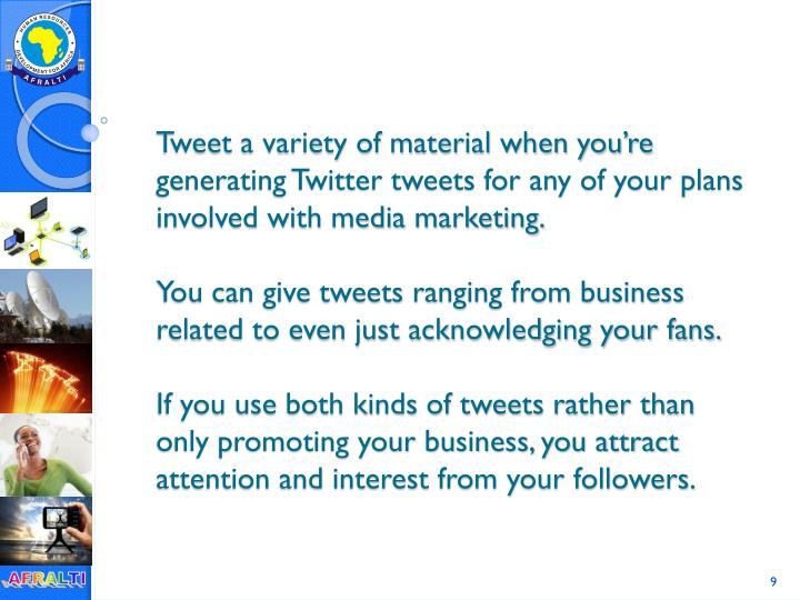 Tweet a variety of material when you're generating Twitter tweets for any of your plans involved with media marketing.