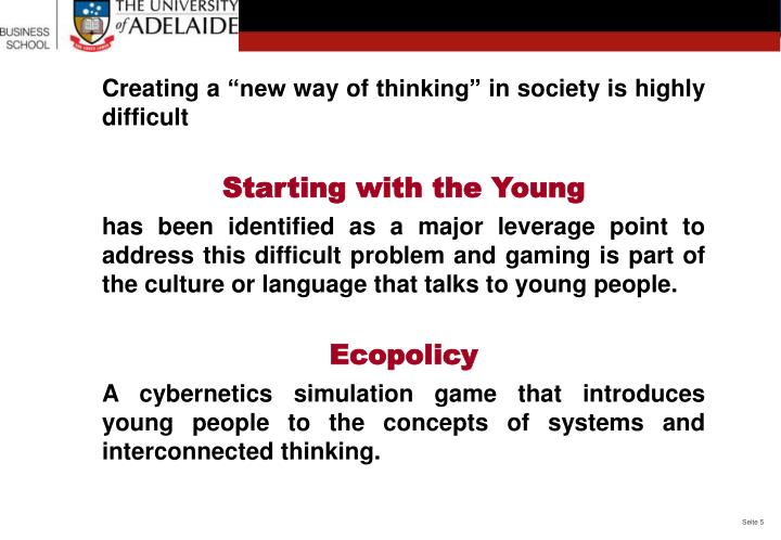 "Creating a ""new way of thinking"" in society is highly difficult"