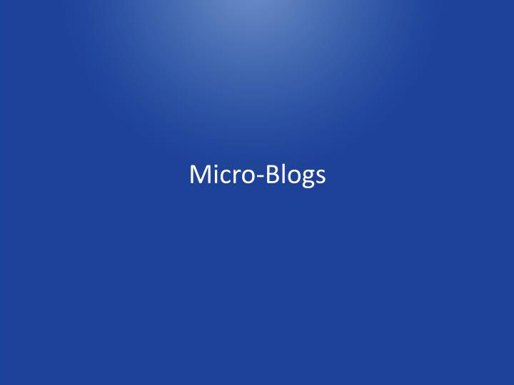 Micro-Blogs