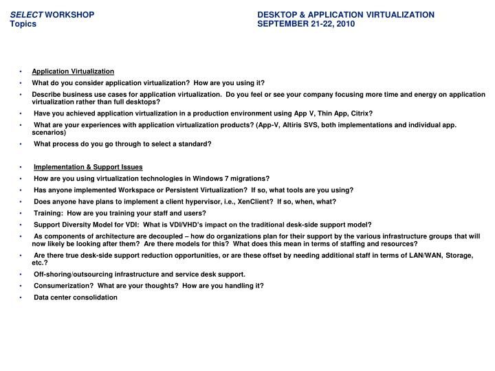 Select workshop desktop application virtualization topics september 21 22 20101