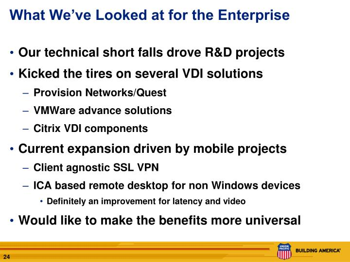 What We've Looked at for the Enterprise