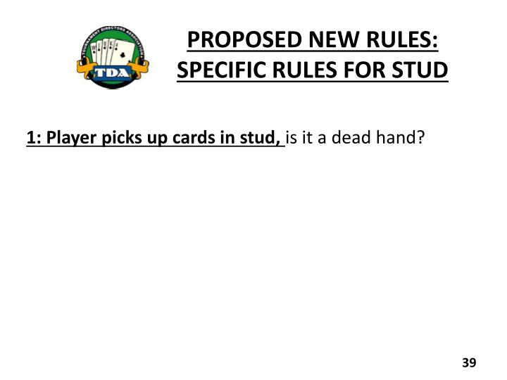 PROPOSED NEW RULES: SPECIFIC RULES FOR STUD
