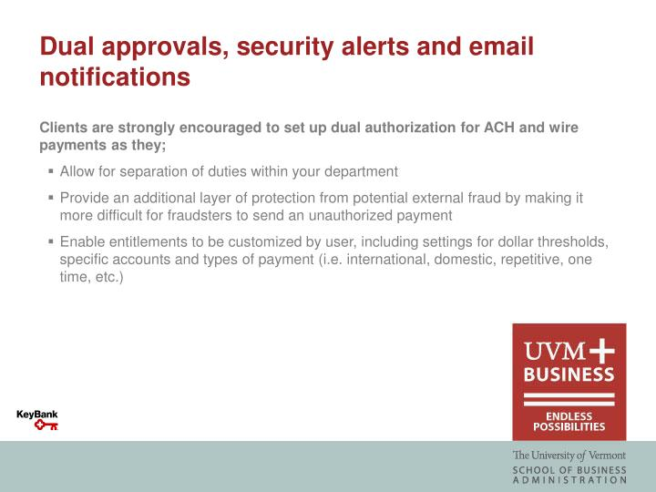 Dual approvals, security alerts and email notifications