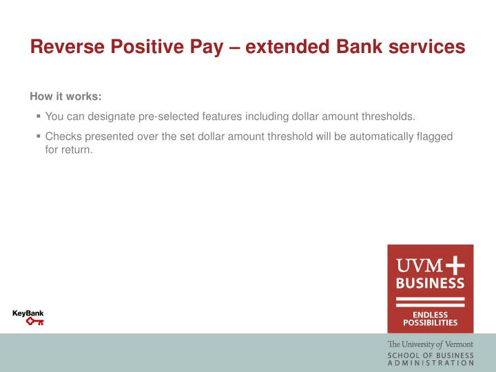 Reverse Positive Pay – extended Bank services
