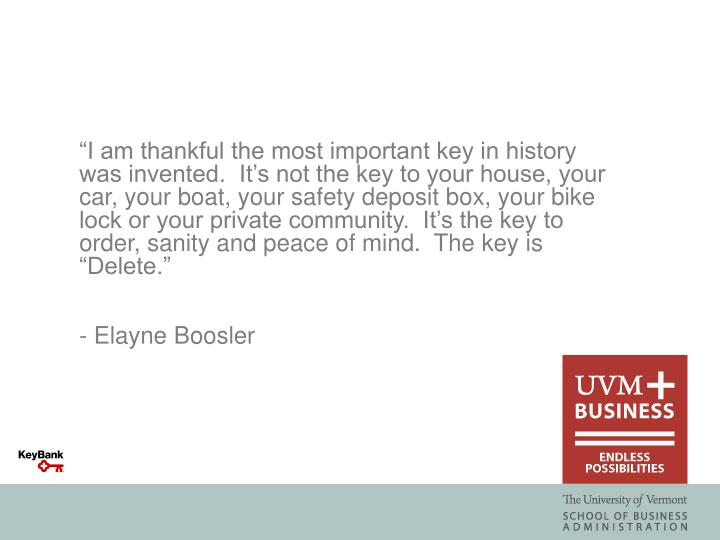 """I am thankful the most important key in history was invented.  It's not the key to your house, your car, your boat, your safety deposit box, your bike lock or your private community.  It's the key to order, sanity and peace of mind.  The key is ""Delete."""