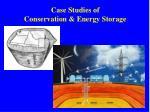 case studies of conservation energy storage