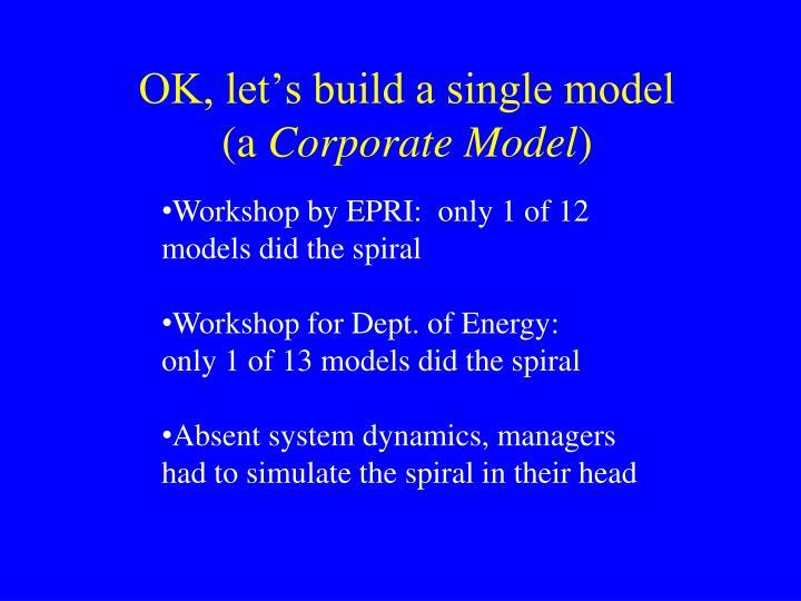 OK, let's build a single model