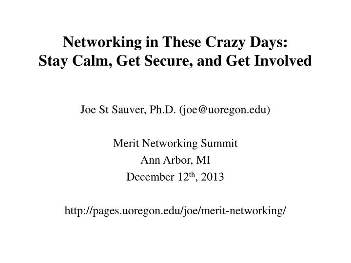 Networking in these crazy days stay calm get secure and get involved