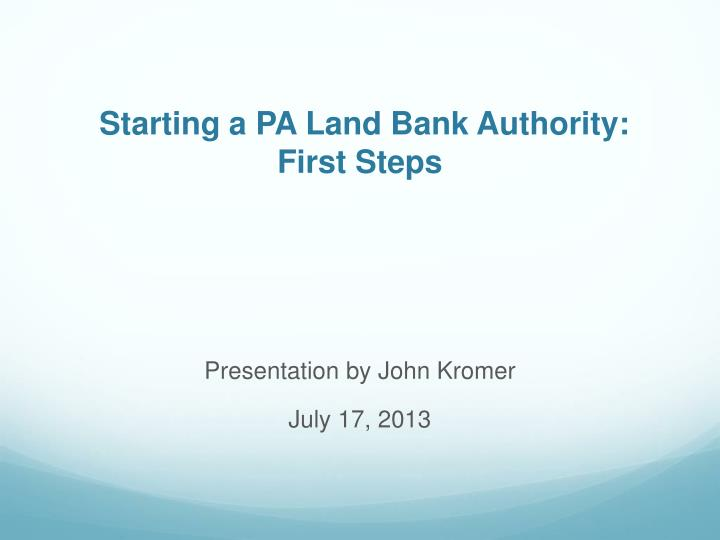 Starting a PA Land Bank Authority:
