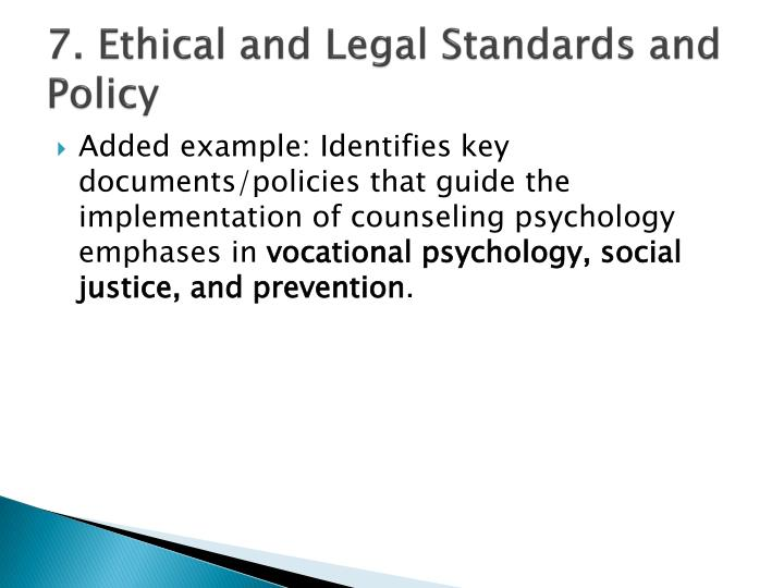 7. Ethical and Legal Standards and Policy