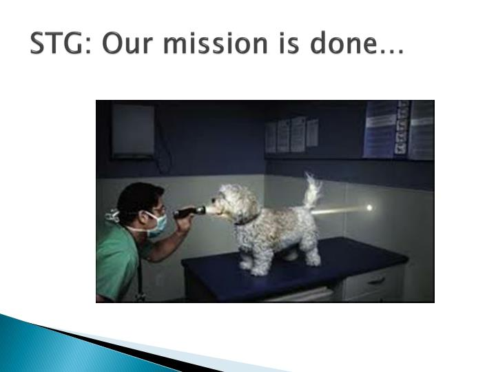 STG: Our mission is done…