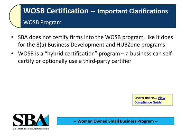 SBA does not certify firms into the WOSB program