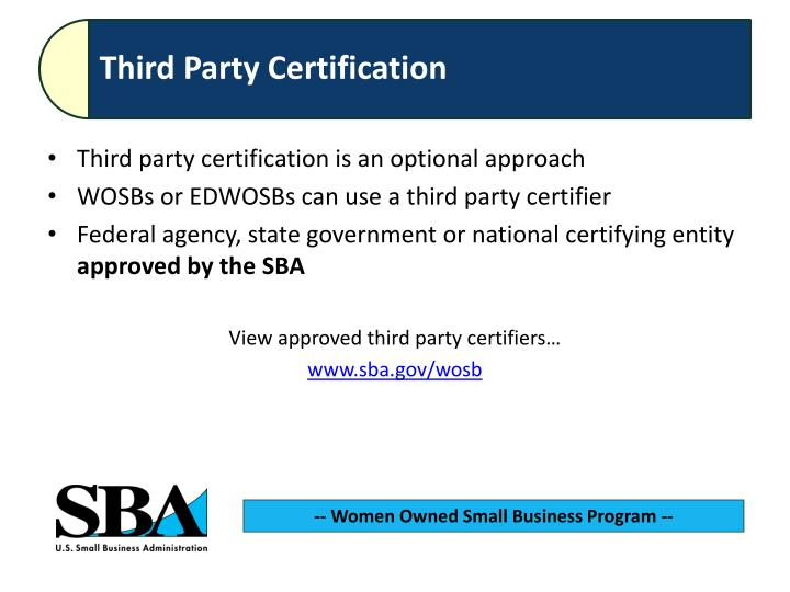 Third party certification is an optional approach