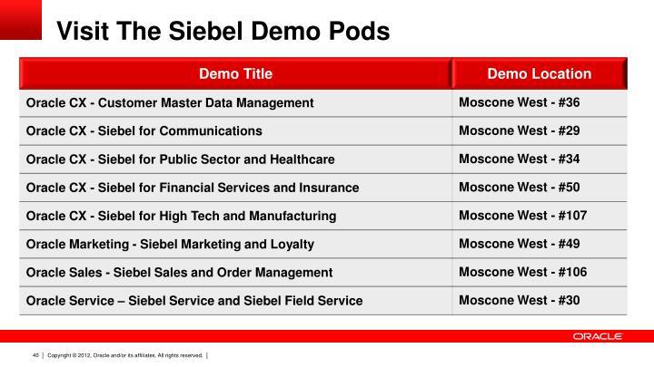 Visit The Siebel Demo Pods