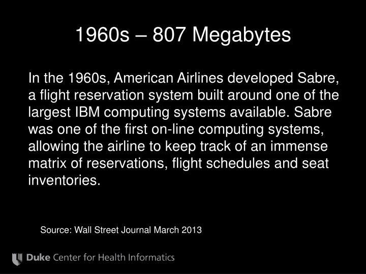 1960s – 807 Megabytes