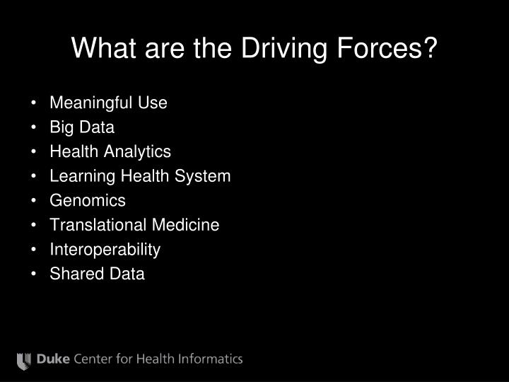 What are the Driving Forces?