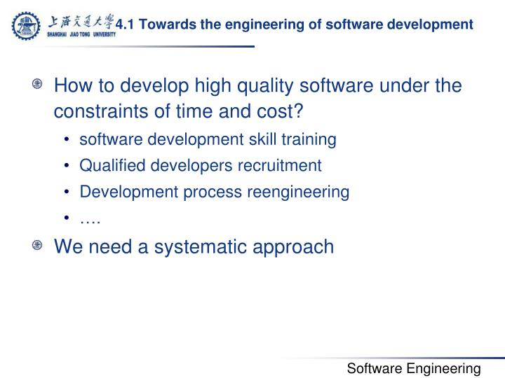 4.1 Towards the engineering of software development