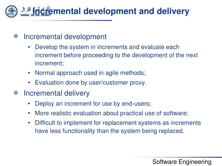Incremental development and delivery