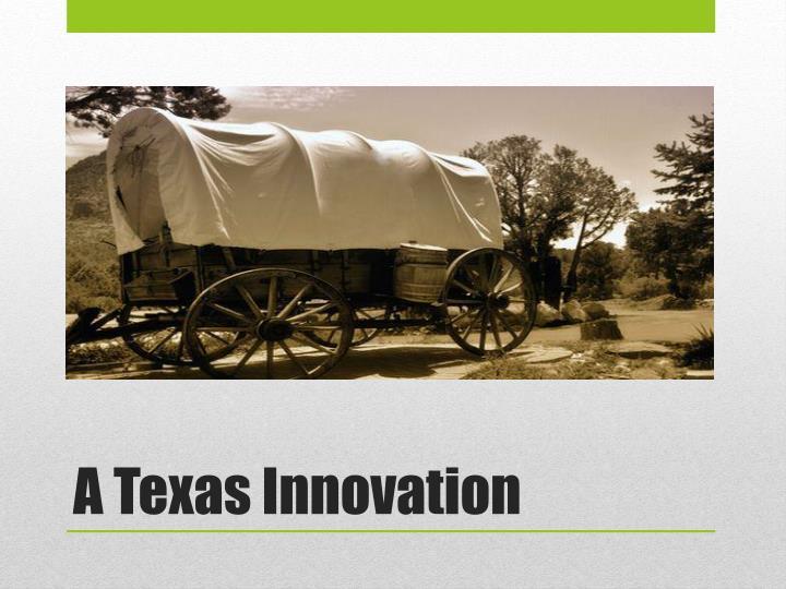 A Texas Innovation