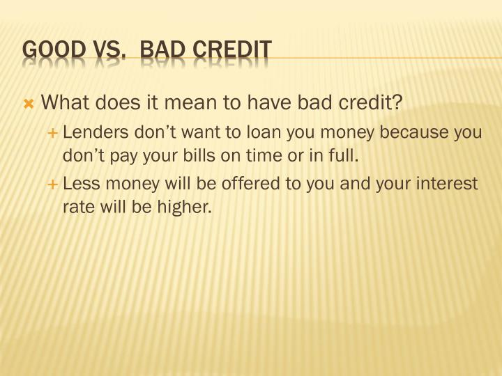 What does it mean to have bad credit?