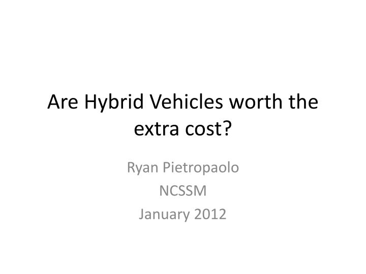 Are hybrid vehicles worth the extra cost