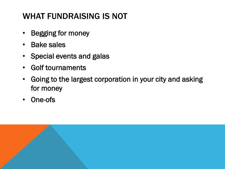 What fundraising is not
