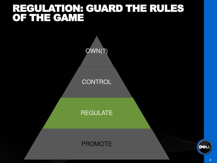 Regulation: guard the rules of the game