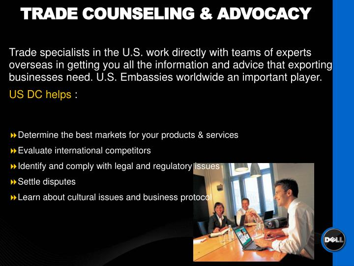 Trade Counseling & Advocacy