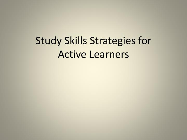 Study skills strategies for active learners