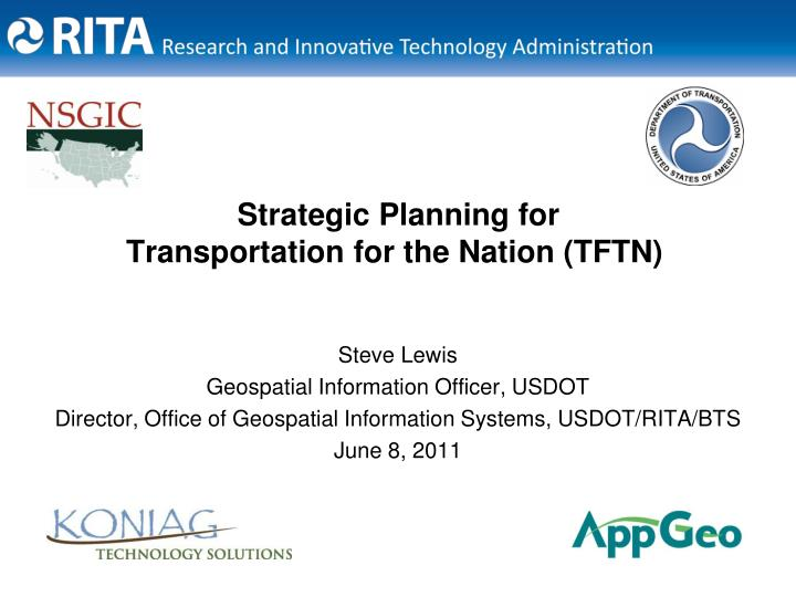 Strategic planning for transportation for the nation tftn