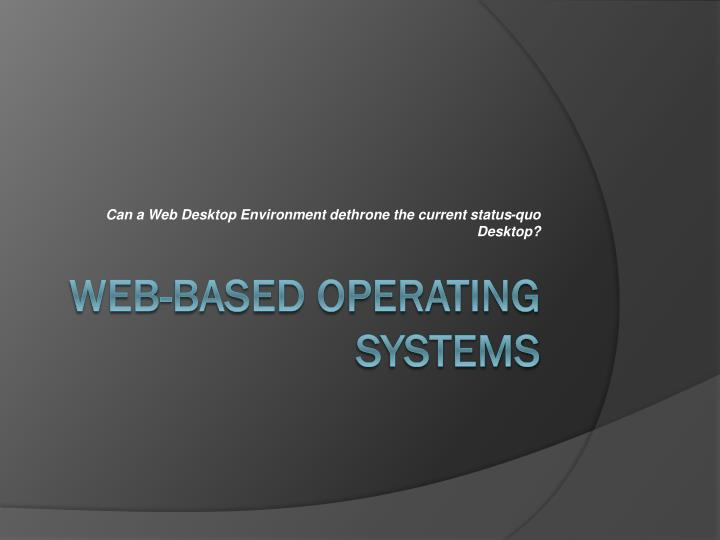 Can a web desktop environment dethrone the current status quo desktop
