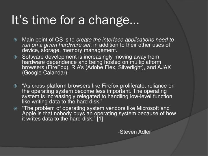 It's time for a change…