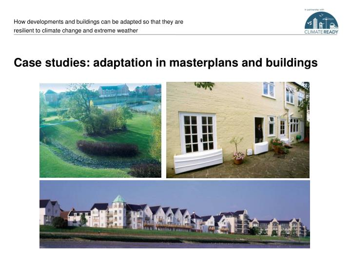 How developments and buildings can be adapted so that they are resilient to climate change and extreme weather