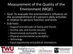 measurement of the quality of the environment mqe