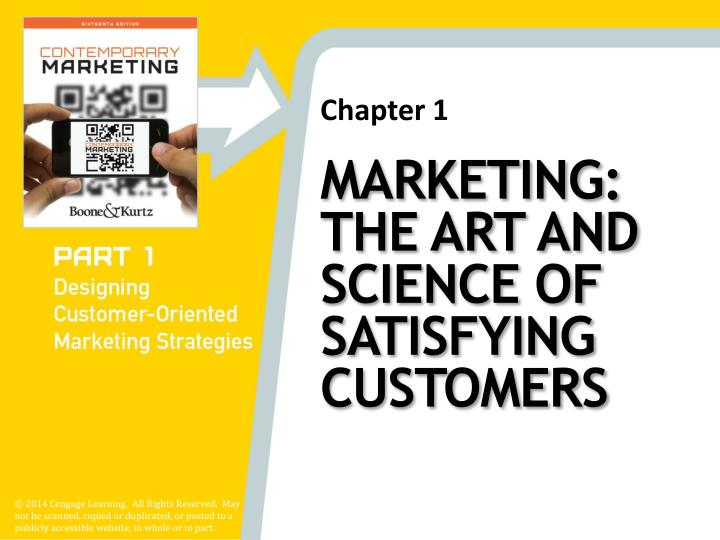 Marketing the art and science of satisfying customers