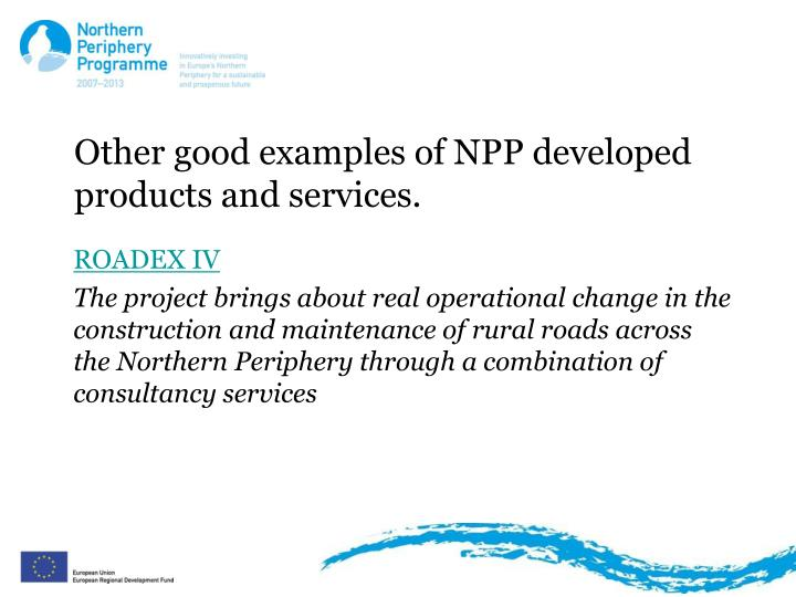 Other good examples of NPP developed products and services.