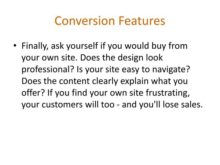 Conversion Features