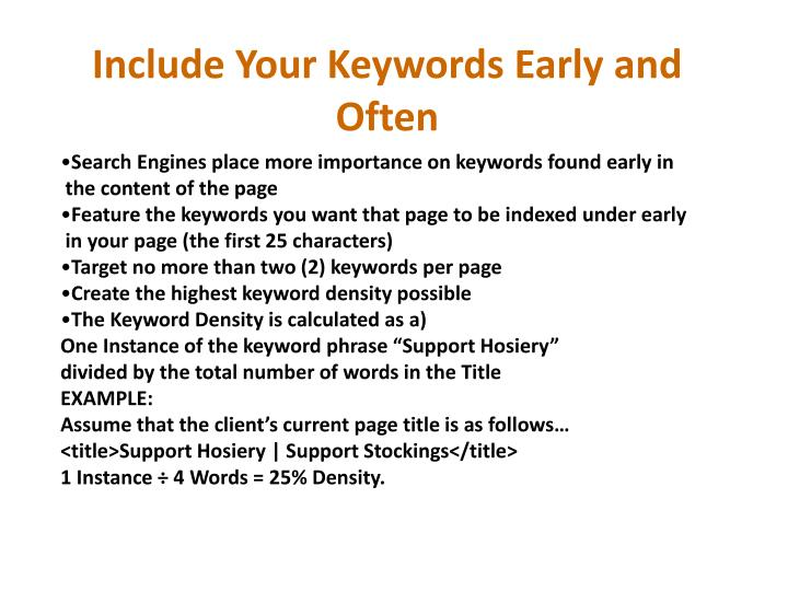 Search Engines place more importance on keywords found early in