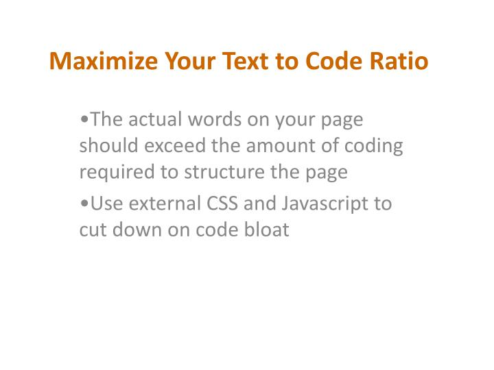 Maximize Your Text to Code Ratio