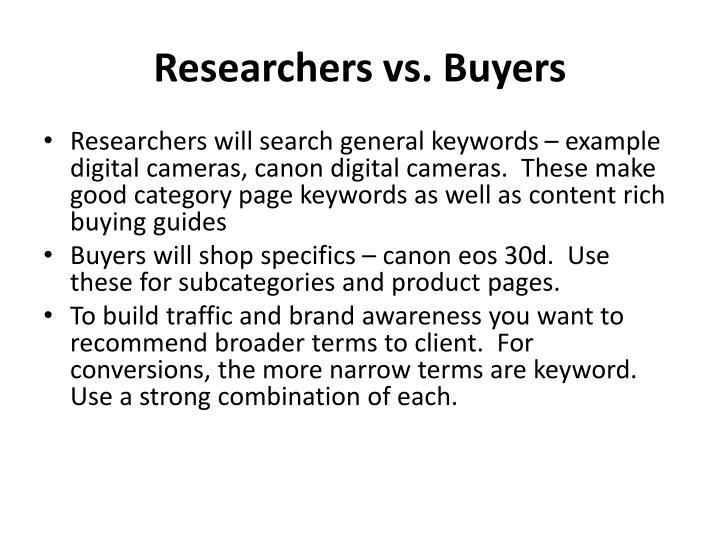 Researchers vs. Buyers