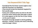 use keyword rich title tags