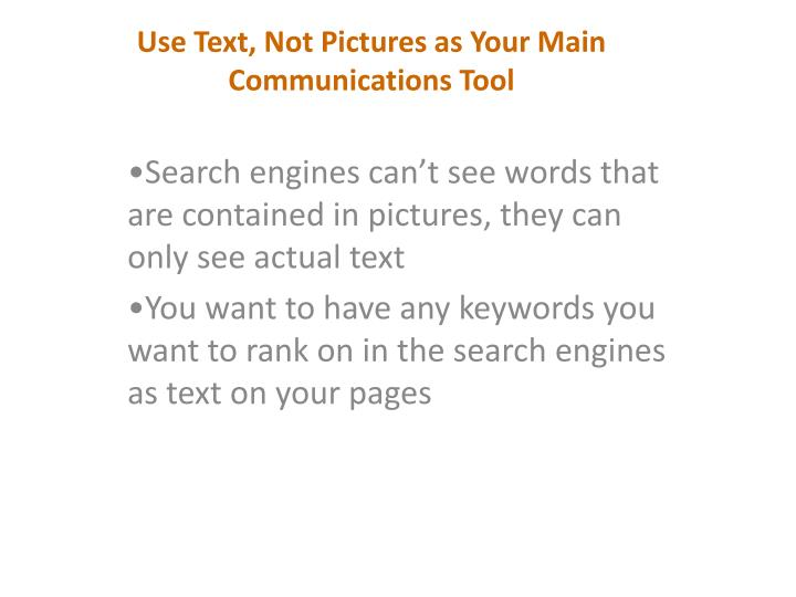 Use Text, Not Pictures as Your Main Communications Tool